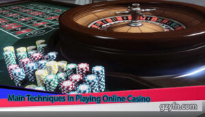Main-Techniques-In-Playing-Online-Casino