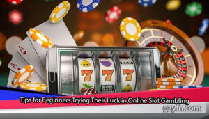 Tips-for-Beginners-Trying-Their-Luck-in-Online-Slot-Gambling